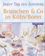 Jeder Tag ein Sonntag, Brunchen & Co in Köln/Bonn
