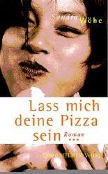 Lass mich deine Pizza sein