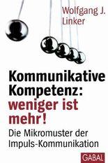 Kommunikative Kompetenz: weniger ist mehr!