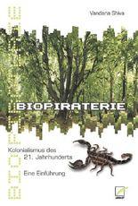 Biopiraterie. Kolonialismus des 21. Jahrhunderts