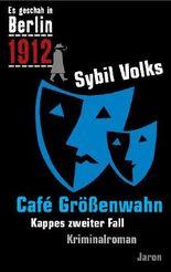 Es geschah in Berlin 1912 - Cafe Größenwahn