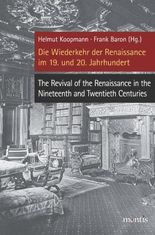 Die Wiederkehr der Renaissance im 19. und 20. Jahrhundert