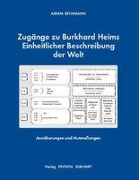 Zugänge zu Burkhard Heims Einheitlicher Beschreibung der Welt