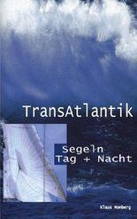 Transatlantik Segeln Tag und Nacht