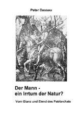 Der Mann - ein Irrtum der Natur?