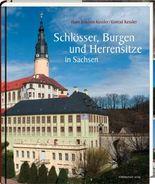 Schlösser, Burgen und Herrensitze in Sachsen