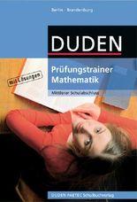 Duden Prüfungstrainer Mathematik - Berlin und Brandenburg - Mittlerer Schulabschluss / Arbeitsheft mit Lösungen