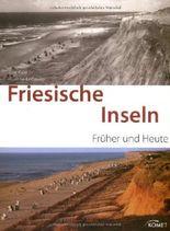Friesische Inseln - früher und heute
