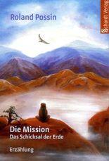 Die Mission. Das Schicksal der Erde