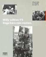 Willy Wählen '72. Siege kann man machen