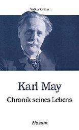 Karl May - Chronik seines Lebens