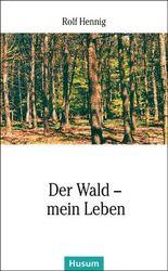 Der Wald – mein Leben