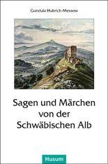 Sagen und Märchen von der Schwäbischen Alb