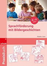 Praxisbuch Sprachförderung mit Bildergeschichten in Vorschule und Kindergarten