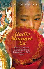 Radio Shangri-La: Was ich in Bhutan, dem glücklichsten Königreich der Welt, lernte