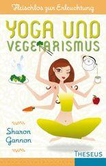 Yoga und Vegetarismus: Fleischlos zur Erleuchtung