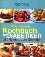 Das gesunde Kochbuch für Diabetiker: 280 Rezepte zum Genießen