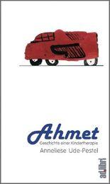 Ahmet. Geschichte einer Kindertherapie