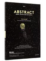 ABTRACT N° 6 -Ideen, Fakten und Fiktionen