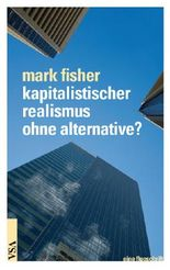 Kapitalistischer Realismus ohne Alternative?