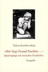 Hier liegt Freund Puschkin...