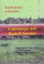 Unterwegs mit Rudolf Steiner