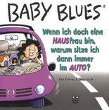 Baby Blues Band 9: Wenn ich doch ein HAUSfrau bin, warum sitze ich dann immer im AUTO?