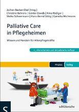 Palliative Care in Pflegeheimen: Wissen und Handeln für Altenpflegekräfte (PFLEGE kolleg)