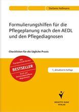 Formulierungshilfen für die Pflegeplanung nach den AEDL und den Pflegediagnosen