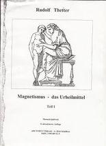 Magnetismus - das Urheilmittel
