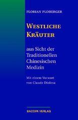 Westliche Kräuter aus Sicht der Traditionellen Chinesischen Medizin