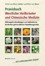 Praxisbuch Westliche Heilkräuter und Chinesische Medizin