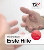 Praxishandbuch Erste Hilfe: Anwendungsbeispiele, Anatomische Grundlagen, Gefahrensituationen am Arbeitsplatz