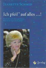 Ich pfeif' auf alles...!: Das Leben der Kunstpfeiferin Baronesse Lips von Lipstrill