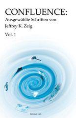 Confluence: Ausgewählte Schriften von Jeffrey K. Zeig