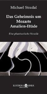 Das Geheimnis um Mozarts Amalien-Etüde