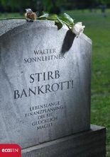 Stirb bankrott!