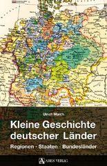 Kleine Geschichte deutscher Länder: Regionen, Staaten, Bundesländer