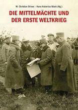 Die Mittelmächte und der Erste Weltkrieg