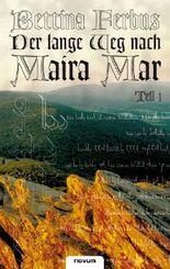 Der lange Weg nach Maira Mar – Teil 1
