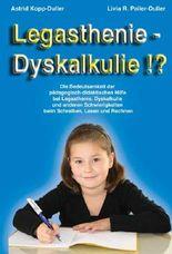 Legasthenie - Dyskalkulie !?: Die Bedeutsamkeit der pädagogisch-didaktischen Hilfe bei Legasthenie, Dyskalkulie und anderen Schwierigkeiten beim Schreiben, Lesen und Rechnen