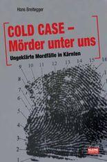 COLD CASE  Mörder unter uns Ungeklärte Mordfälle in Kärnten