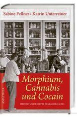 Morphium, Cannabis und Cocain: Medizin und Rezepte des Kaiserhauses