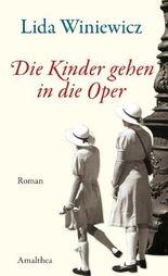Die Kinder gehen in die Oper: Roman