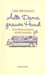 Alte Dame, grauer Hund: Eine Österreicherin erlebt Amerika