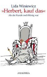 Herbert, kauf das: Als der Kunde noch König war