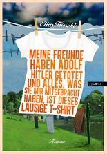 Meine Freunde haben Adolf Hitler getötet und alles, was sie mir mitgebracht haben, ist dieses lausige T-Shirt