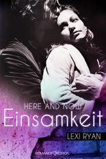 Here and Now - Einsamkeit