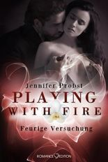 Playing with Fire - Feurige Versuchung