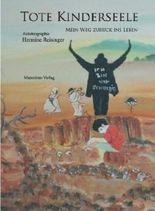 Tote Kinderseele: Mein Weg zurück ins Leben